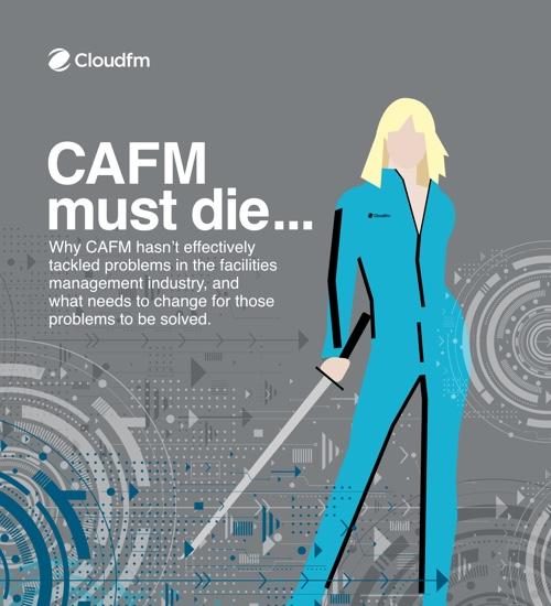 CAFM must die…
